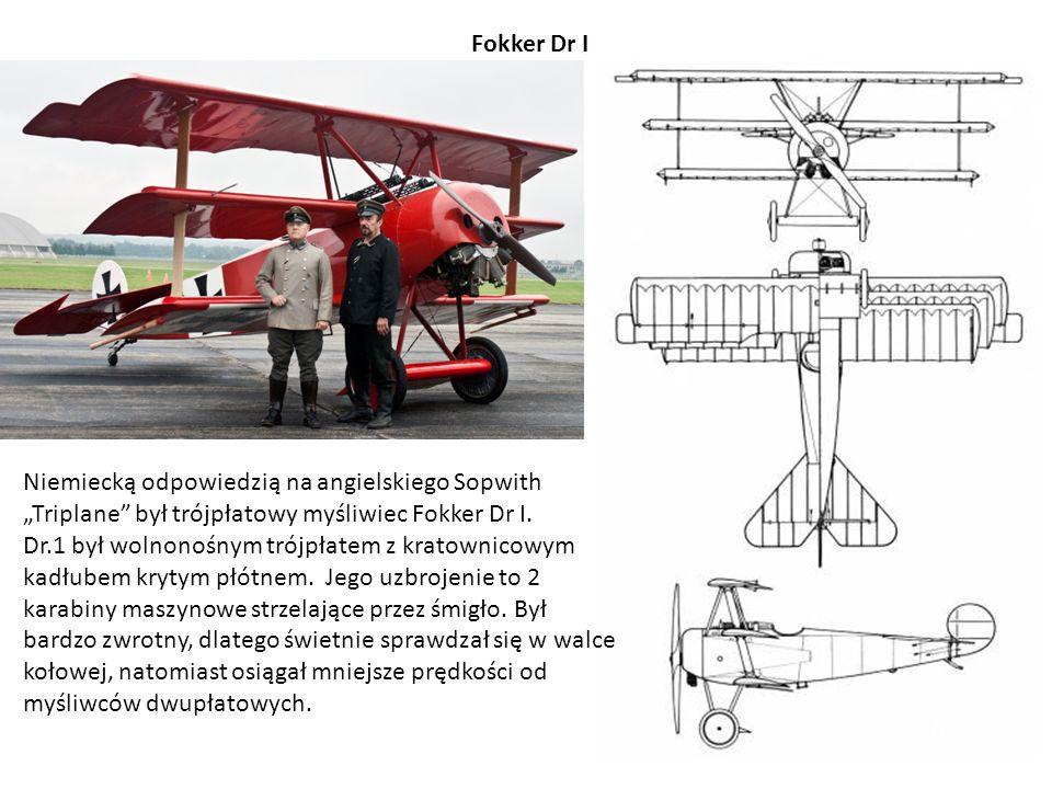 """Fokker Dr I Niemiecką odpowiedzią na angielskiego Sopwith """"Triplane był trójpłatowy myśliwiec Fokker Dr I."""
