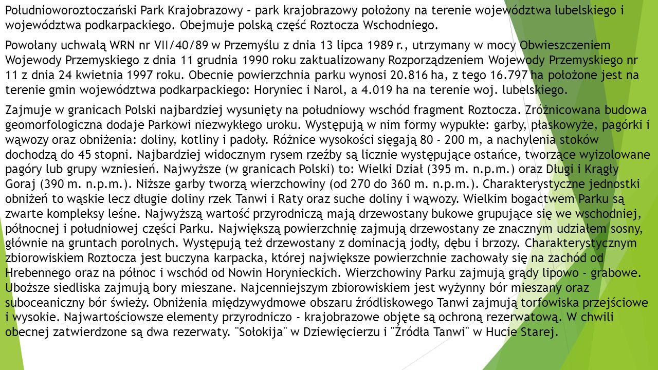 Południoworoztoczański Park Krajobrazowy – park krajobrazowy położony na terenie województwa lubelskiego i województwa podkarpackiego. Obejmuje polską część Roztocza Wschodniego.