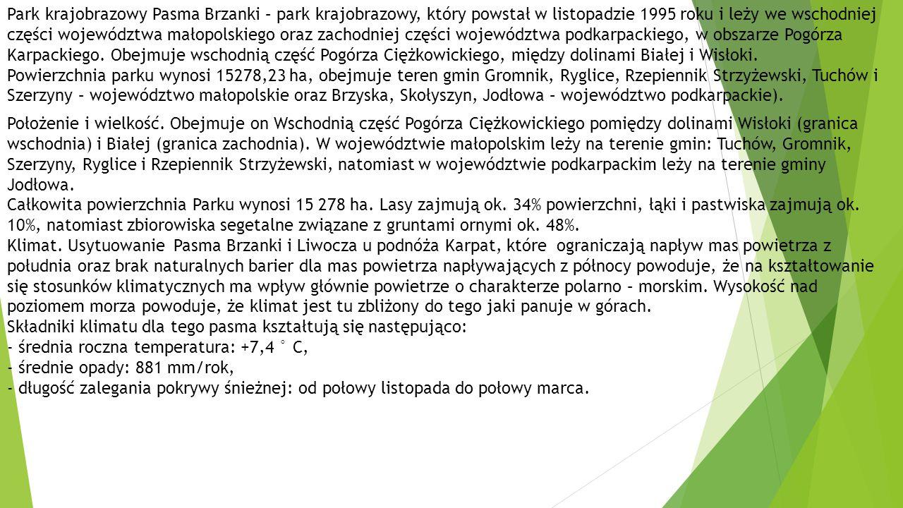 Park krajobrazowy Pasma Brzanki – park krajobrazowy, który powstał w listopadzie 1995 roku i leży we wschodniej części województwa małopolskiego oraz zachodniej części województwa podkarpackiego, w obszarze Pogórza Karpackiego. Obejmuje wschodnią część Pogórza Ciężkowickiego, między dolinami Białej i Wisłoki.