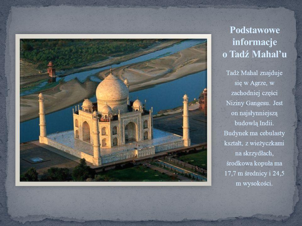 Podstawowe informacje o Tadź Mahal'u