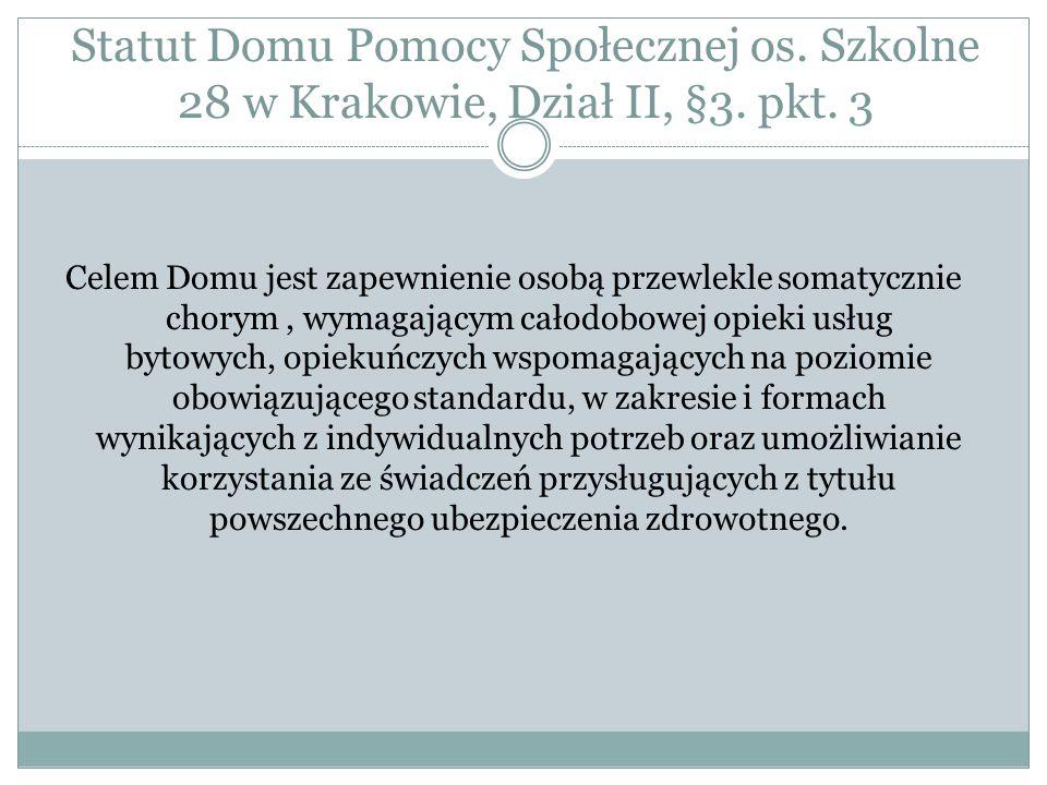 Statut Domu Pomocy Społecznej os. Szkolne 28 w Krakowie, Dział II, §3