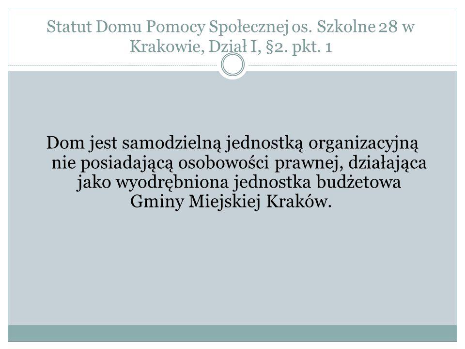 Statut Domu Pomocy Społecznej os. Szkolne 28 w Krakowie, Dział I, §2