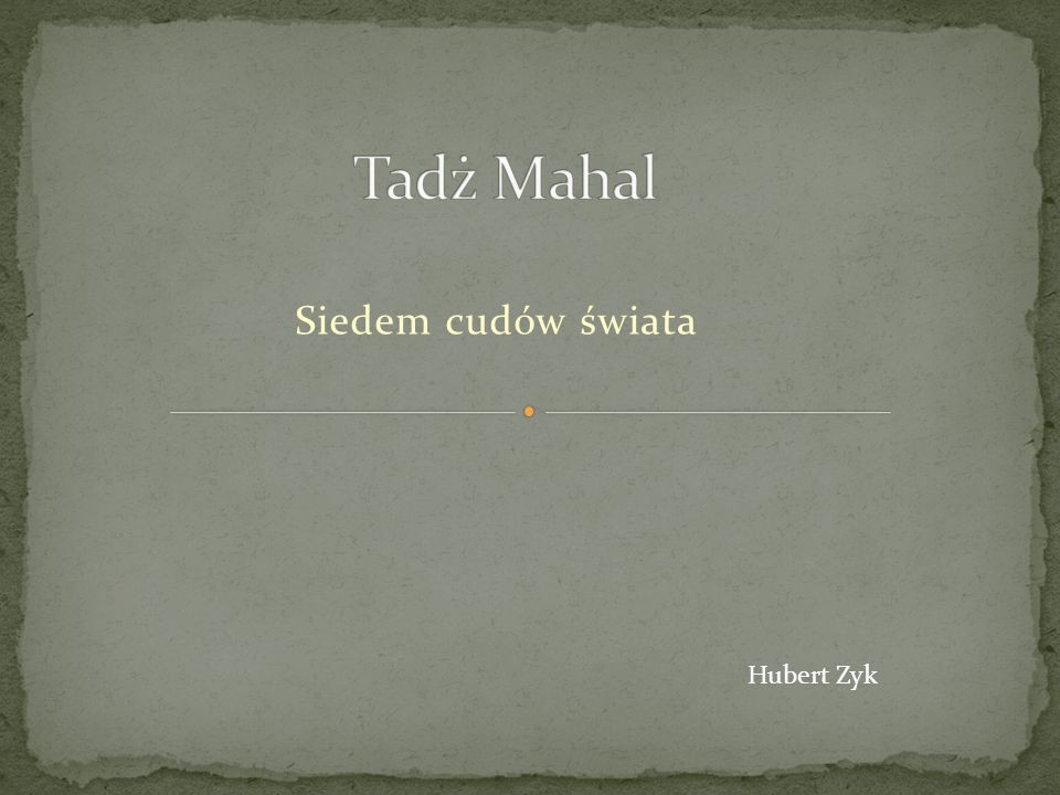 Siedem cudów świata Tadż Mahal Hubert Zyk