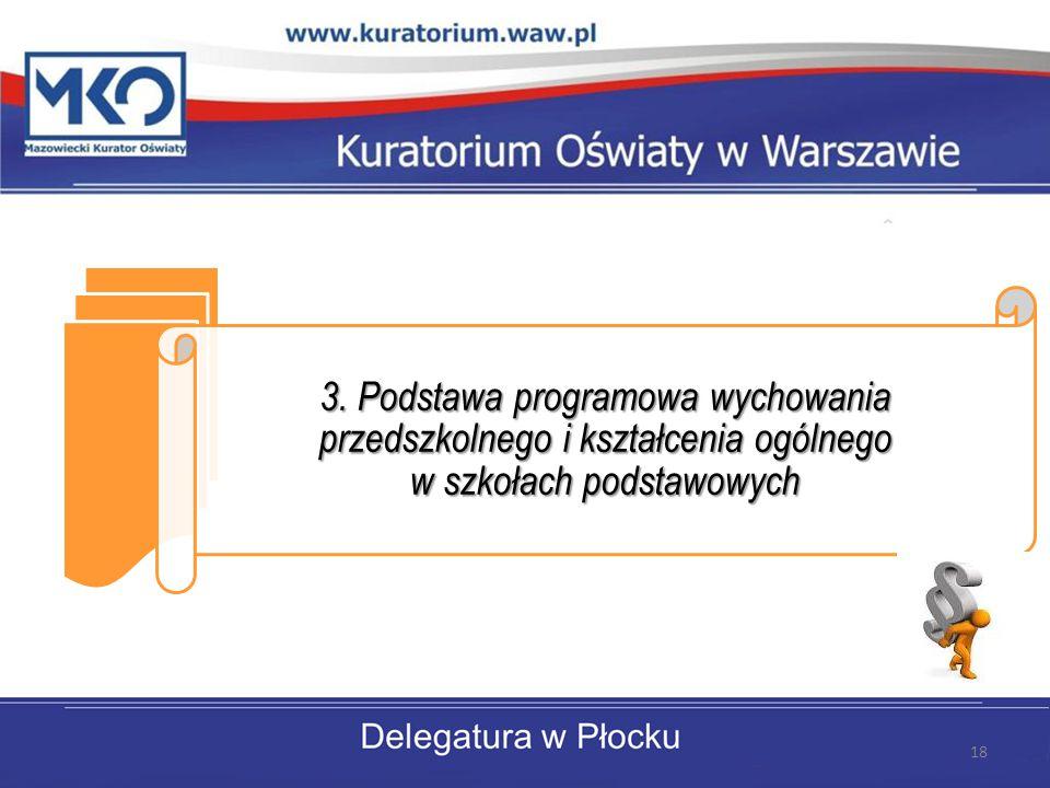 3. Podstawa programowa wychowania przedszkolnego i kształcenia ogólnego w szkołach podstawowych