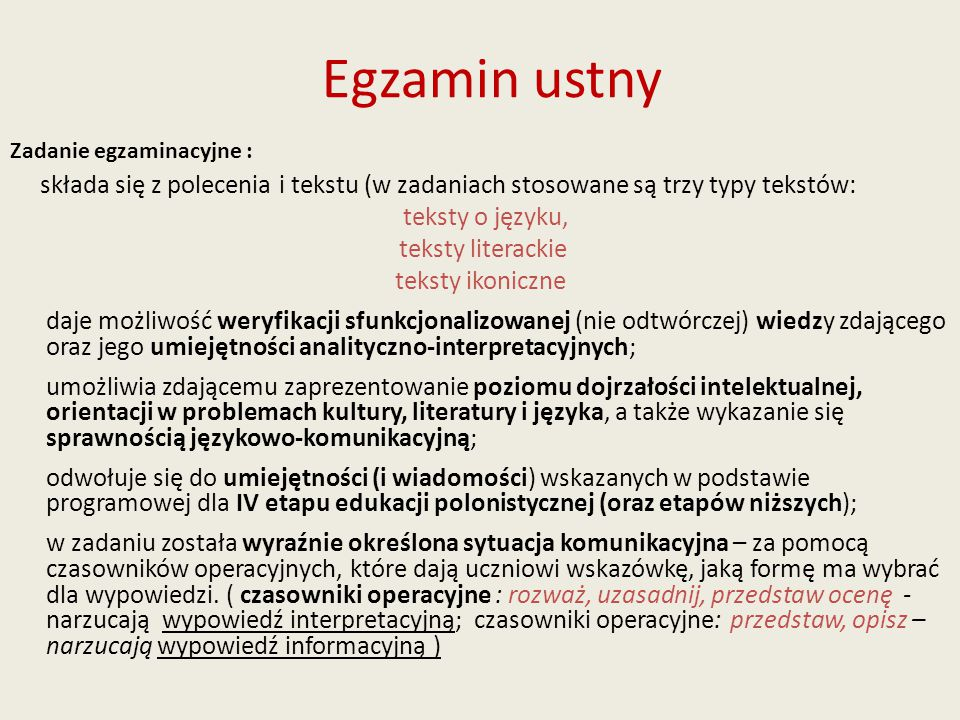 Egzamin ustny Zadanie egzaminacyjne : składa się z polecenia i tekstu (w zadaniach stosowane są trzy typy tekstów:
