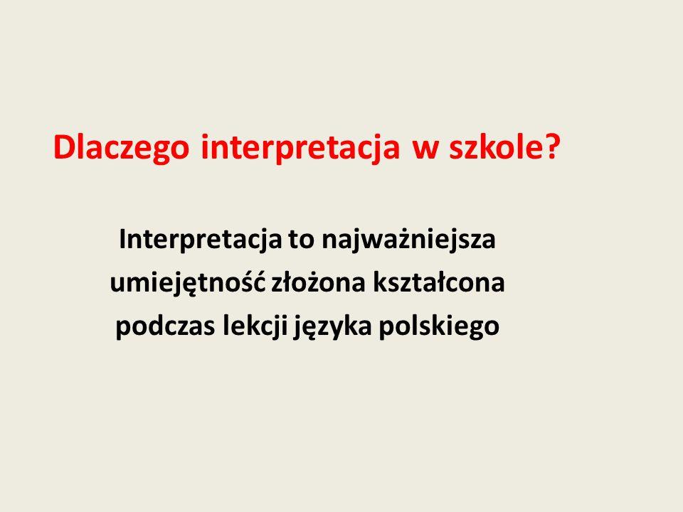 Dlaczego interpretacja w szkole