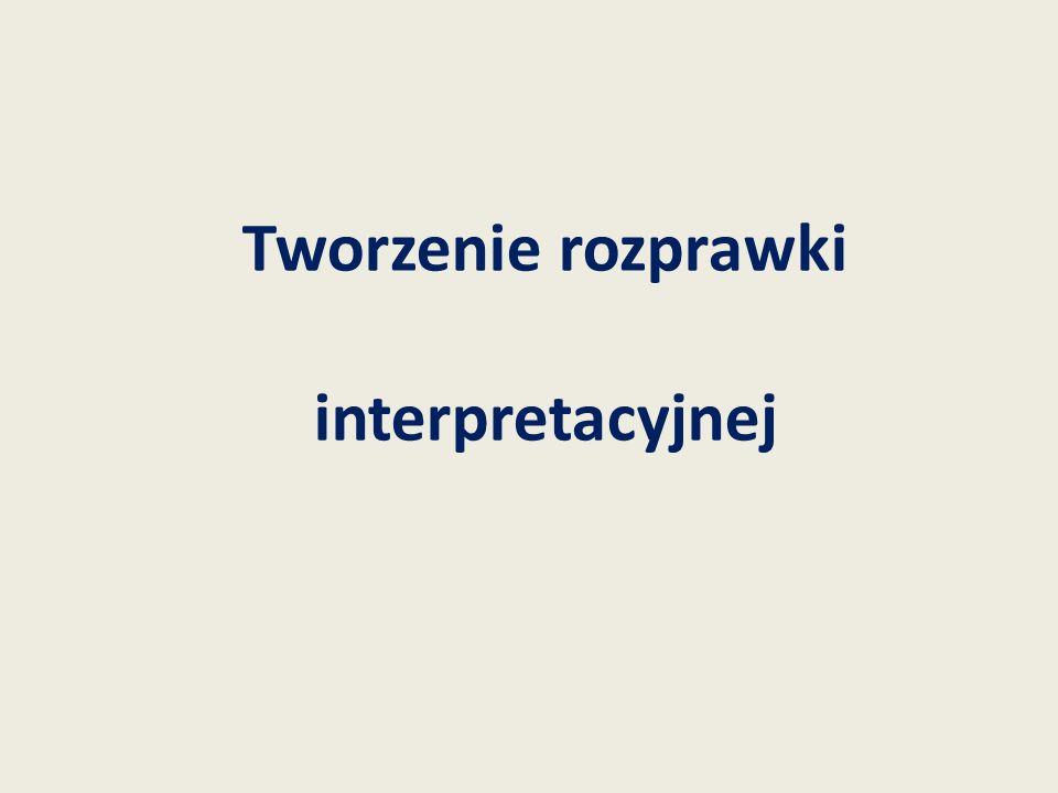 Tworzenie rozprawki interpretacyjnej