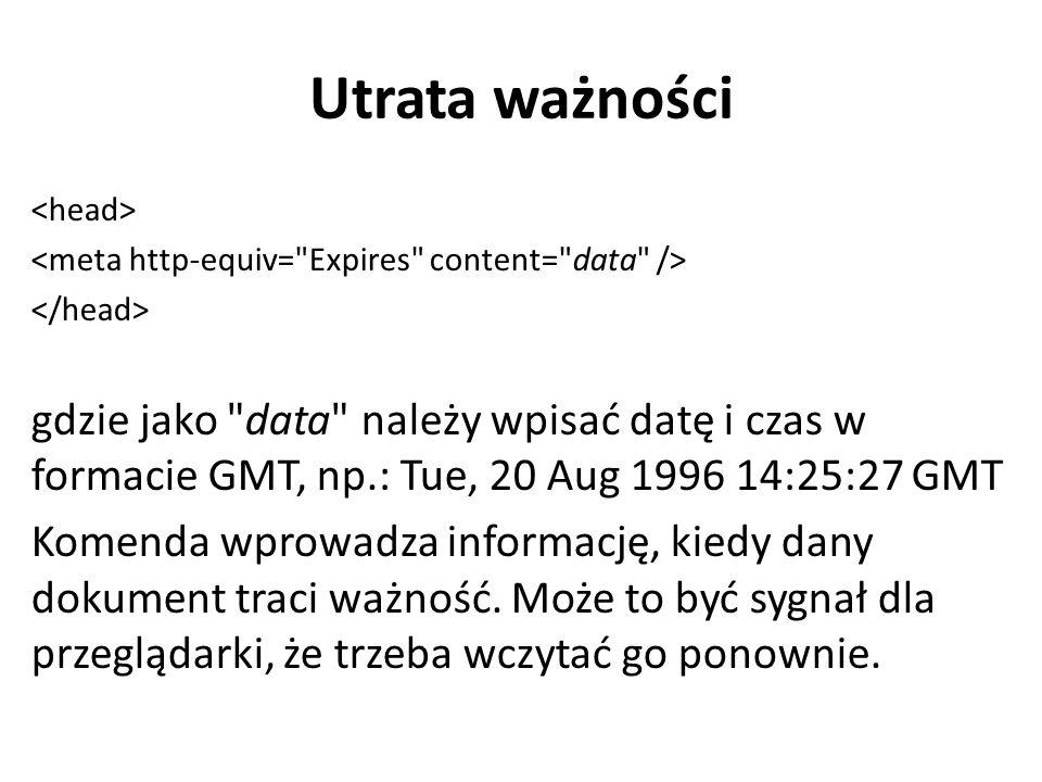 Utrata ważności <head> <meta http-equiv= Expires content= data /> </head>