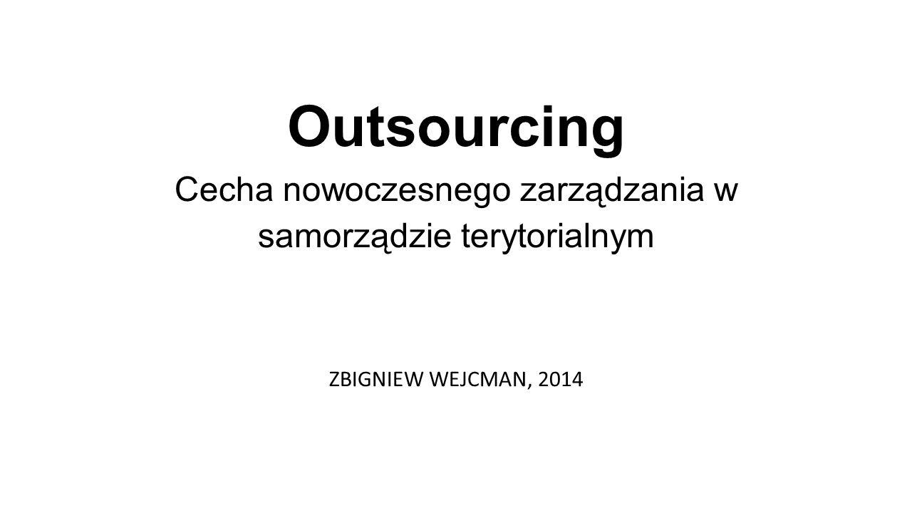 Outsourcing Cecha nowoczesnego zarządzania w samorządzie terytorialnym