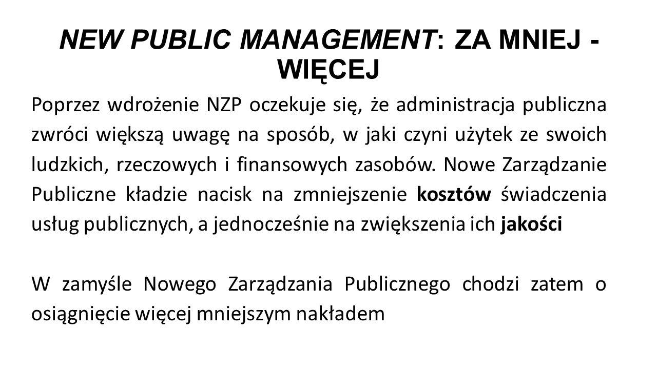 New Public Management: ZA MNIEJ - WIĘCEJ