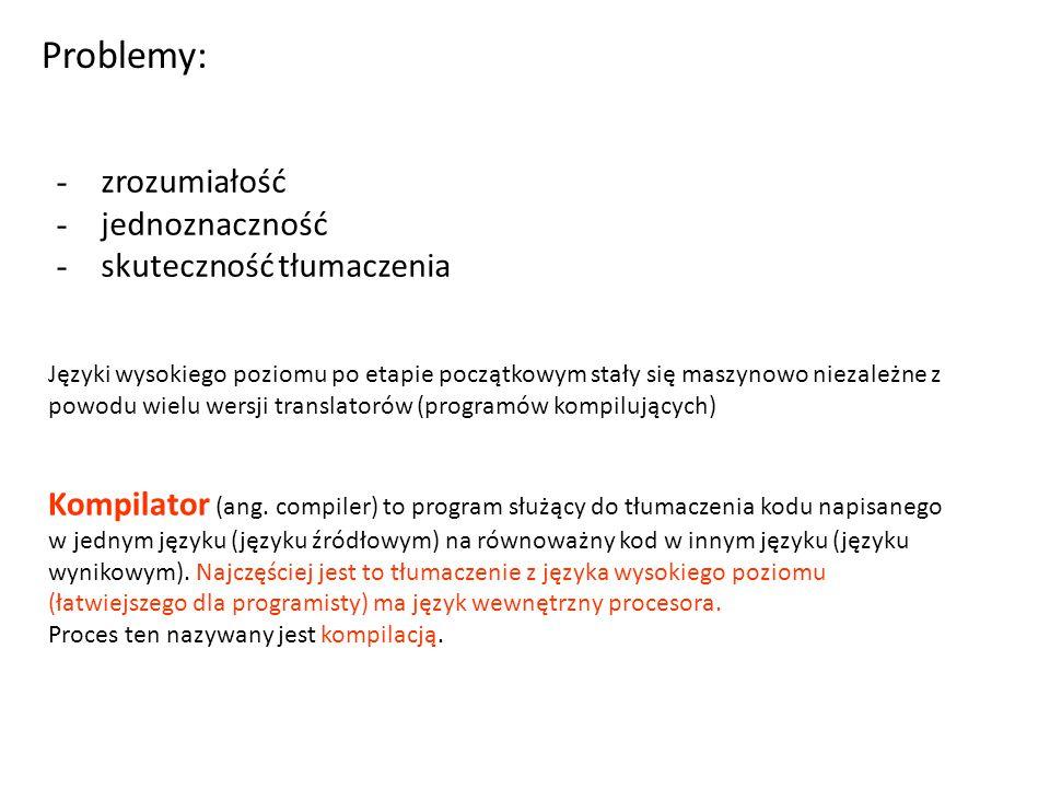 Problemy: - zrozumiałość - jednoznaczność - skuteczność tłumaczenia