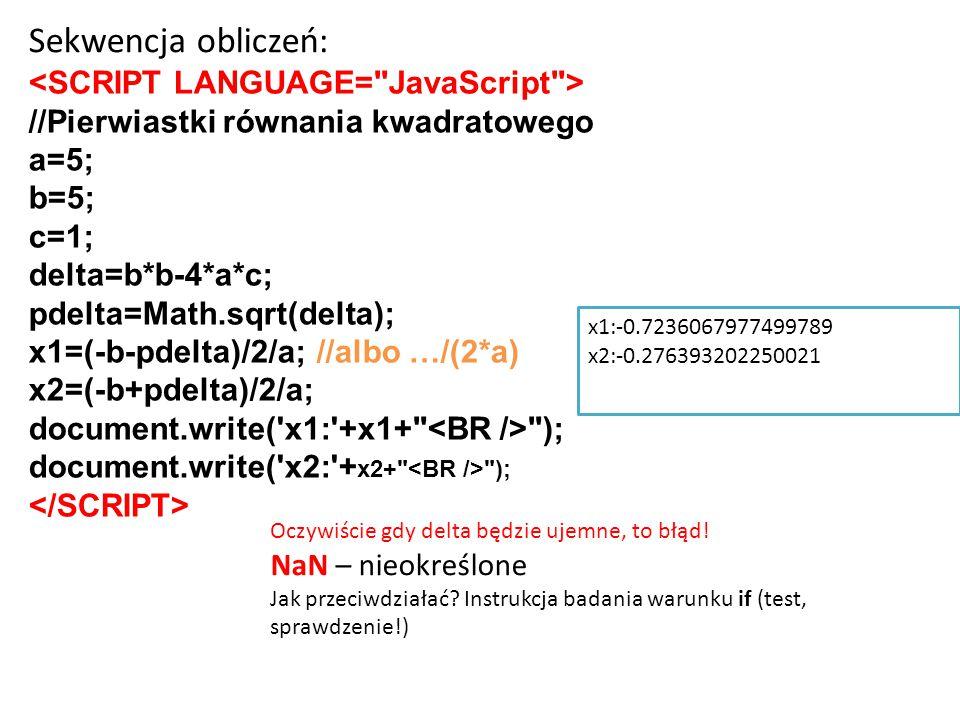 Sekwencja obliczeń: <SCRIPT LANGUAGE= JavaScript >