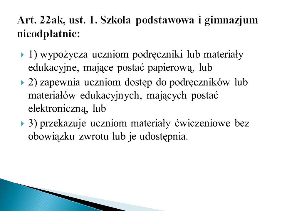 Art. 22ak, ust. 1. Szkoła podstawowa i gimnazjum nieodpłatnie: