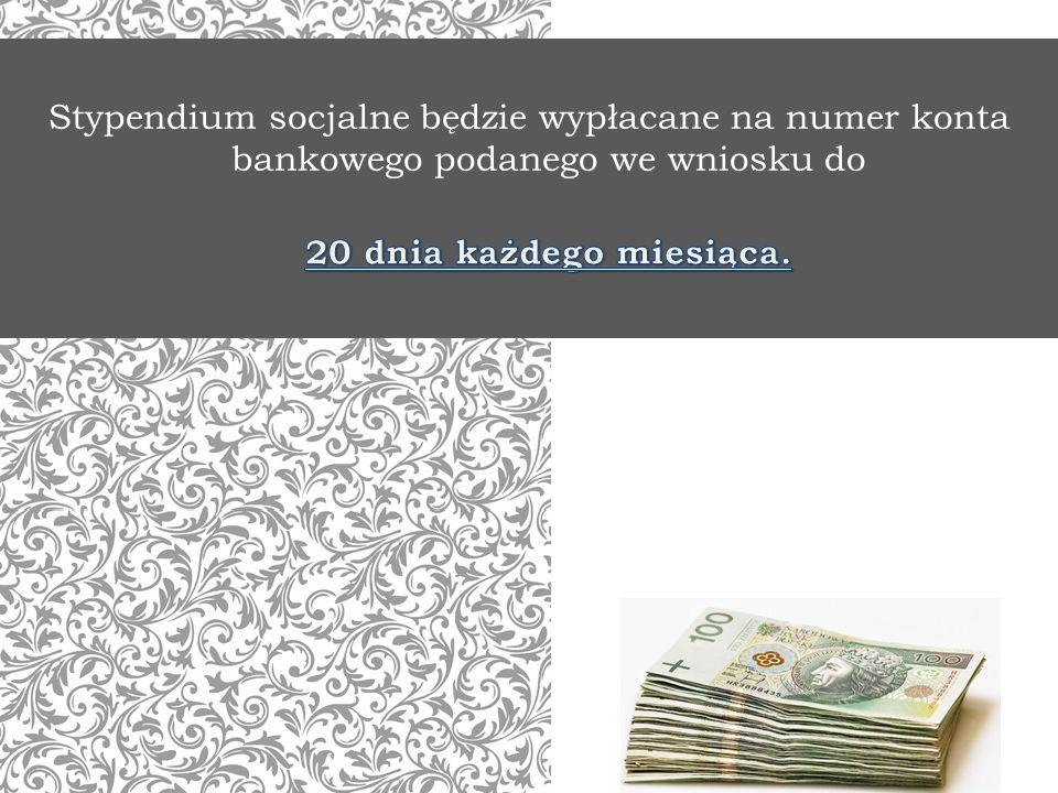 Stypendium socjalne będzie wypłacane na numer konta bankowego podanego we wniosku do