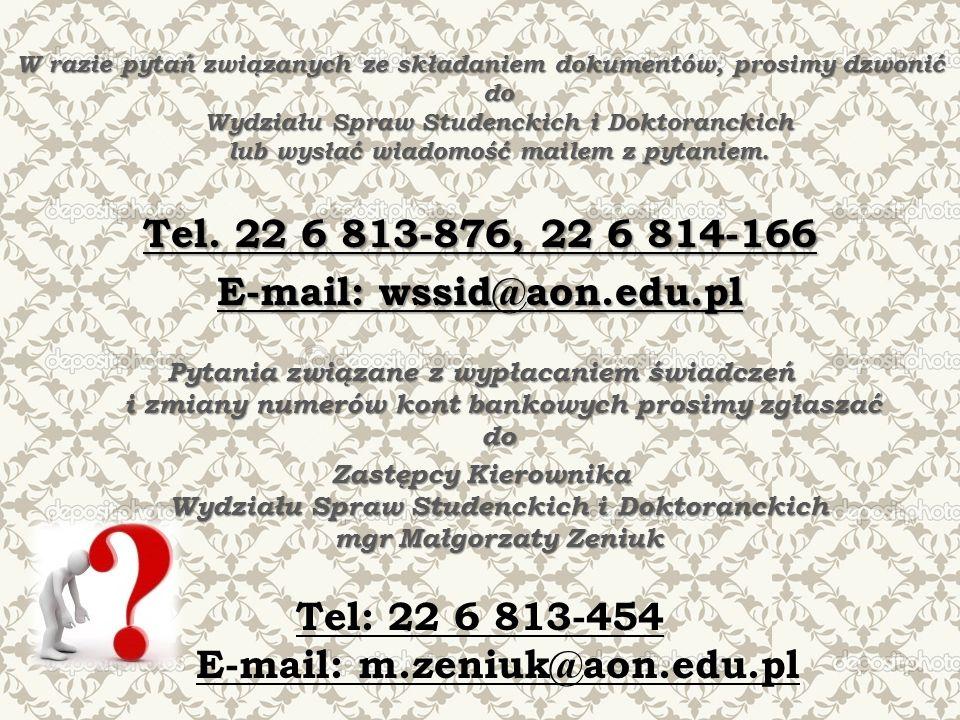 E-mail: wssid@aon.edu.pl Tel: 22 6 813-454 E-mail: m.zeniuk@aon.edu.pl