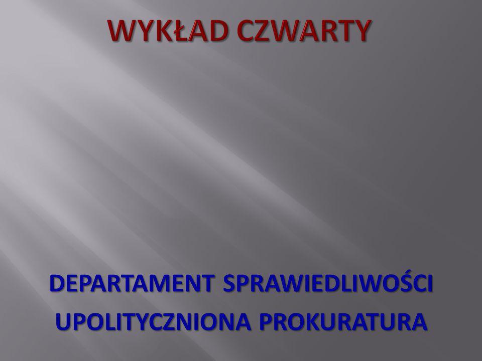 DEPARTAMENT SPRAWIEDLIWOŚCI UPOLITYCZNIONA PROKURATURA