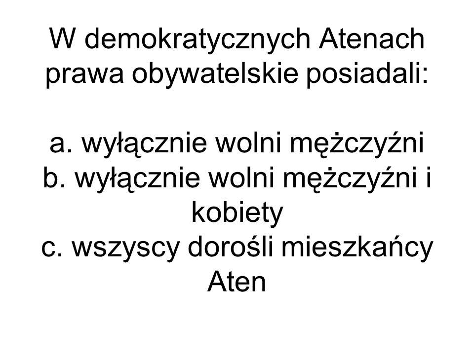 W demokratycznych Atenach prawa obywatelskie posiadali: a