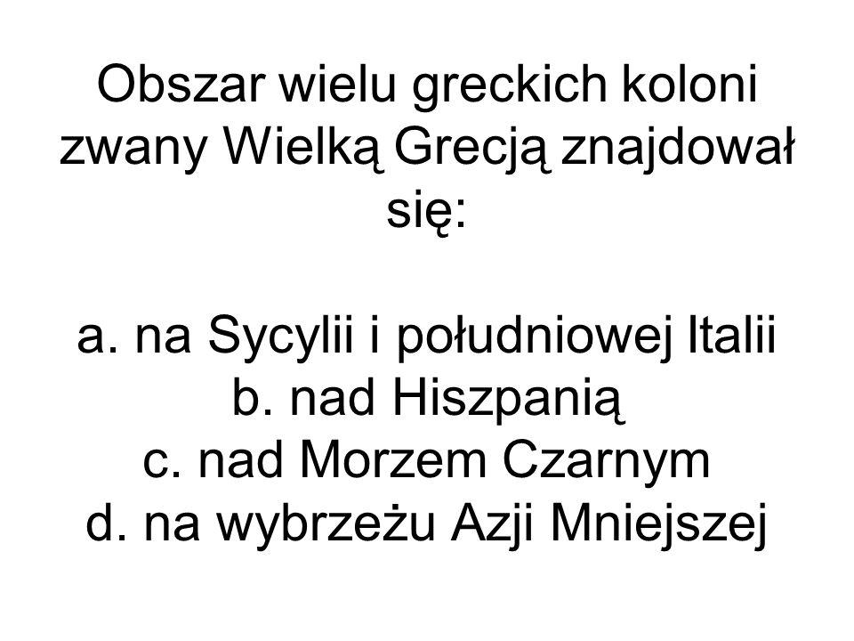 Obszar wielu greckich koloni zwany Wielką Grecją znajdował się: a