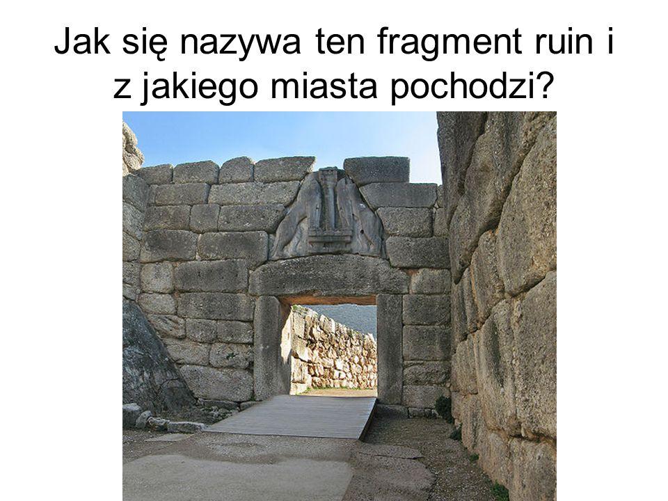 Jak się nazywa ten fragment ruin i z jakiego miasta pochodzi
