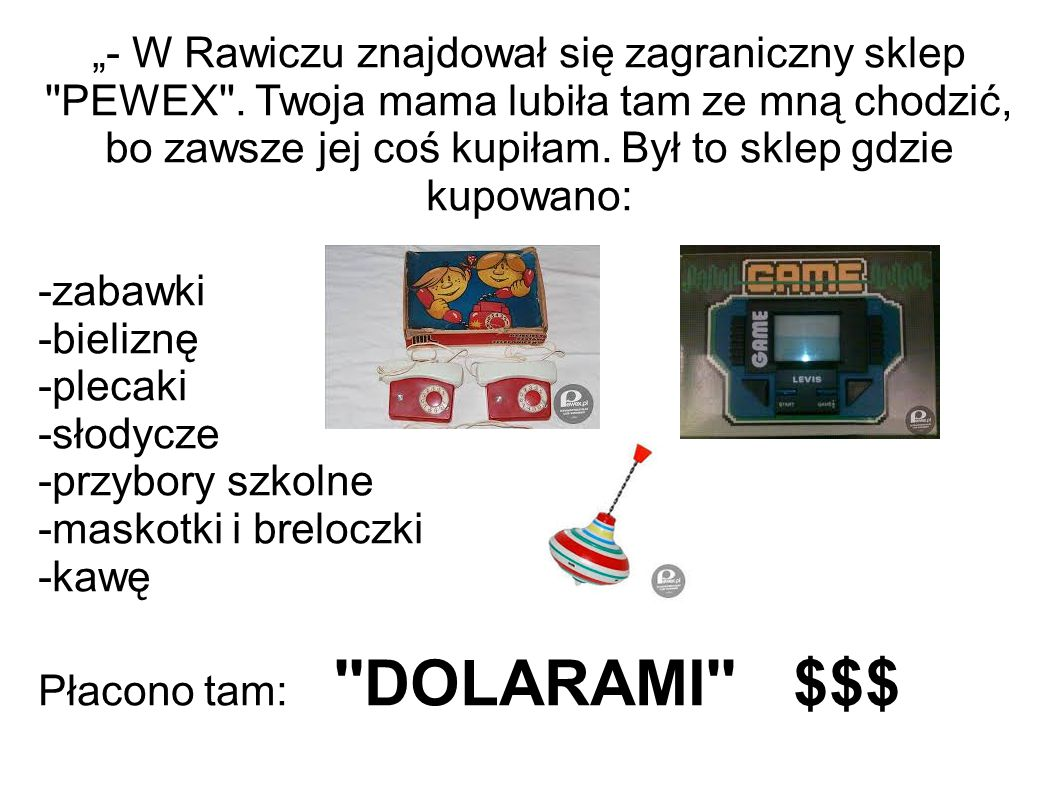 """""""- W Rawiczu znajdował się zagraniczny sklep PEWEX"""