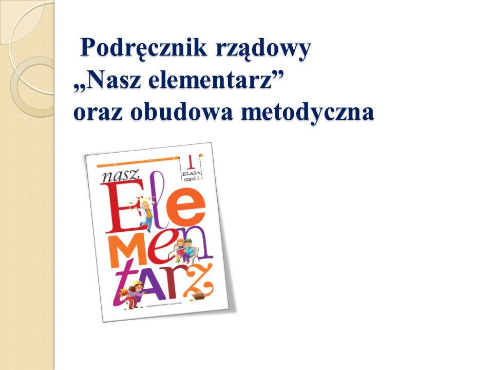 """Podręcznik rządowy """"Nasz elementarz oraz obudowa metodyczna"""