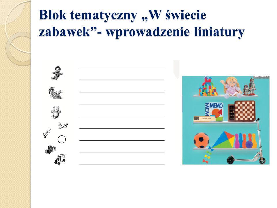 """Blok tematyczny """"W świecie zabawek - wprowadzenie liniatury"""