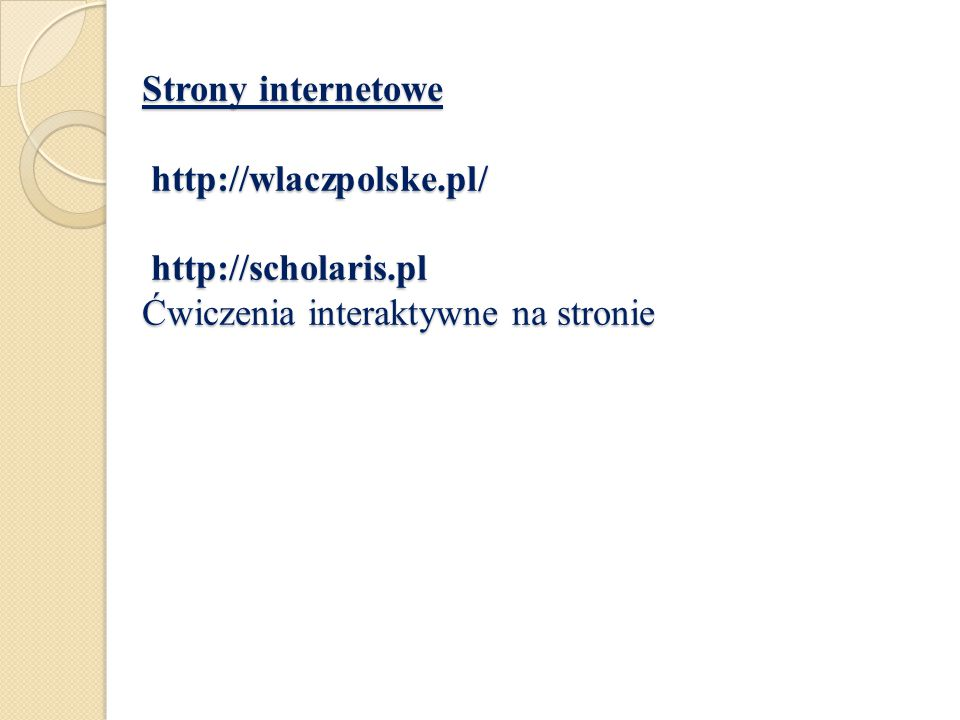 Strony internetowe http://wlaczpolske. pl/ http://scholaris