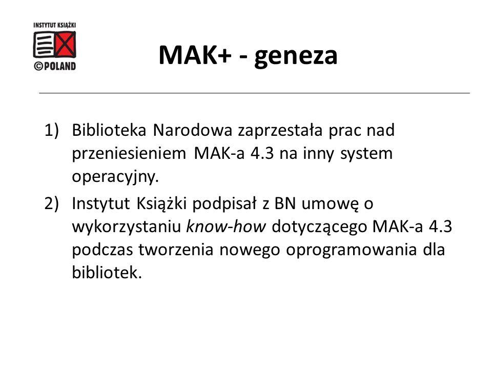 MAK+ - geneza Biblioteka Narodowa zaprzestała prac nad przeniesieniem MAK-a 4.3 na inny system operacyjny.