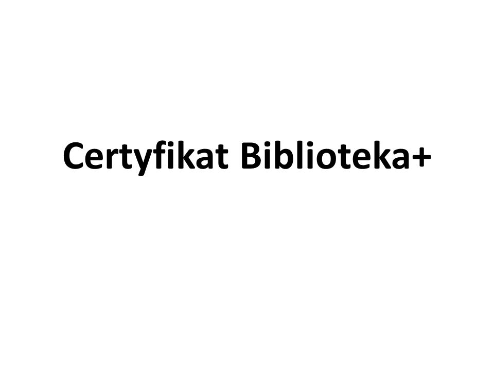 Certyfikat Biblioteka+