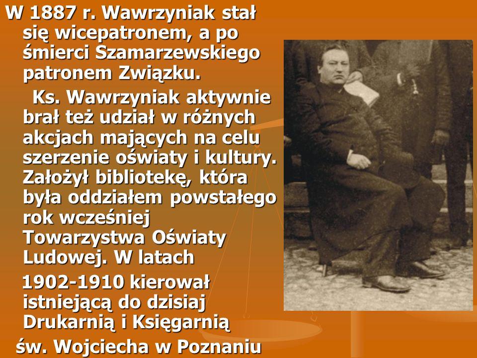 W 1887 r. Wawrzyniak stał się wicepatronem, a po śmierci Szamarzewskiego patronem Związku.
