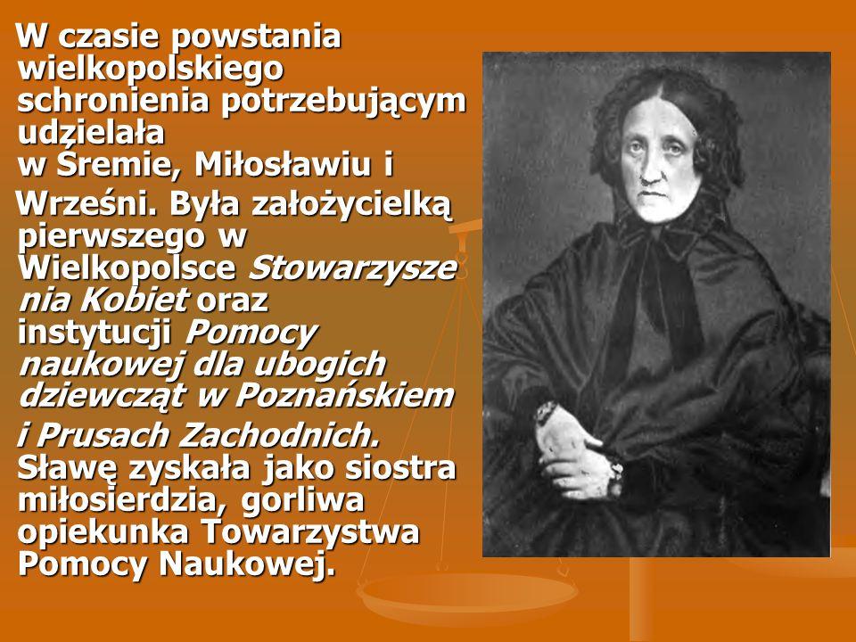 W czasie powstania wielkopolskiego schronienia potrzebującym udzielała w Śremie, Miłosławiu i