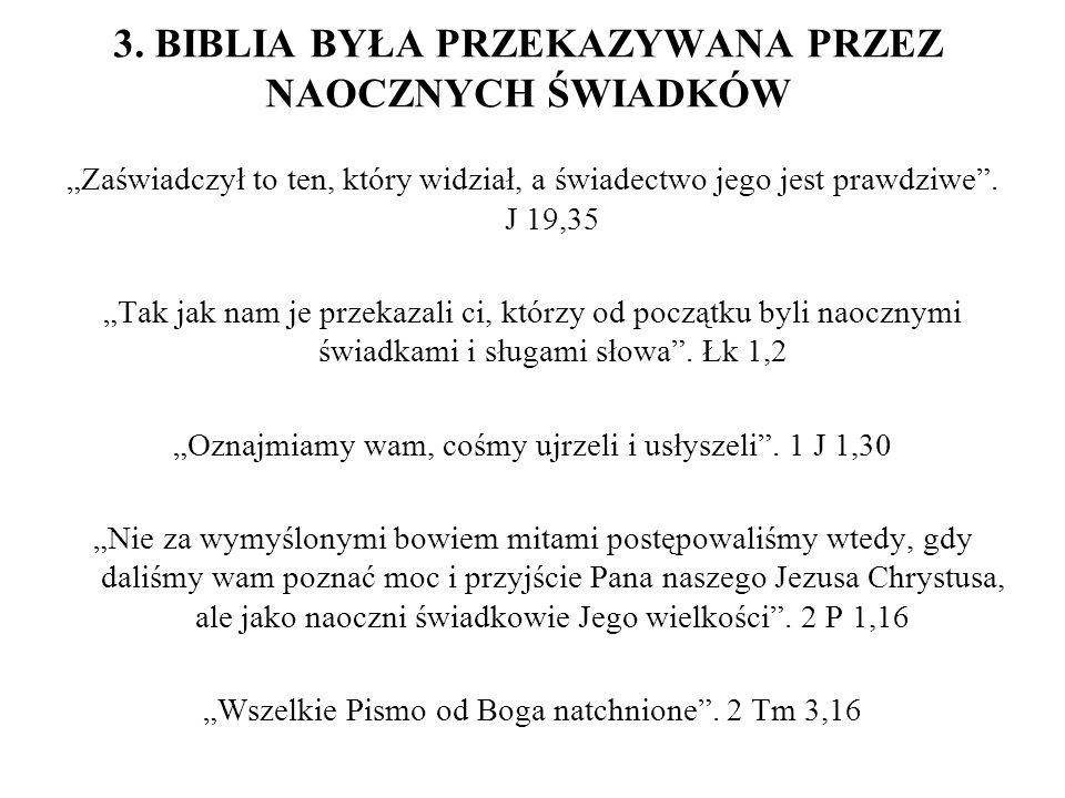 3. BIBLIA BYŁA PRZEKAZYWANA PRZEZ NAOCZNYCH ŚWIADKÓW