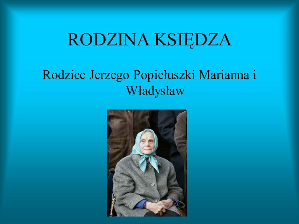 Rodzice Jerzego Popiełuszki Marianna i Władysław