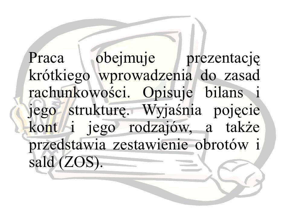 Praca obejmuje prezentację krótkiego wprowadzenia do zasad rachunkowości.