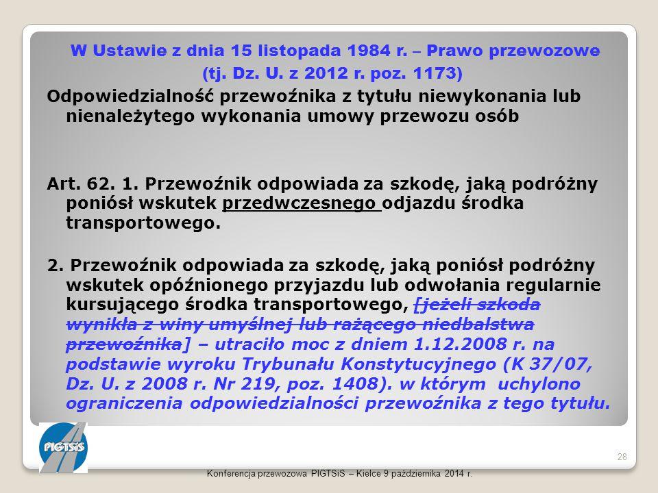 W Ustawie z dnia 15 listopada 1984 r. – Prawo przewozowe (tj. Dz. U