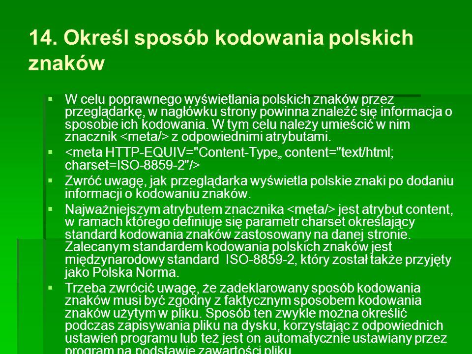 14. Określ sposób kodowania polskich znaków