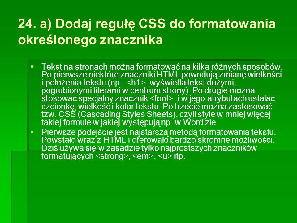 24. a) Dodaj regułę CSS do formatowania określonego znacznika