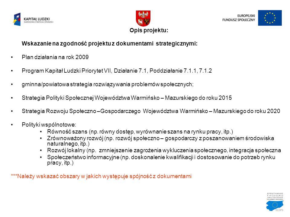 Opis projektu: Wskazanie na zgodność projektu z dokumentami strategicznymi: Plan działania na rok 2009.