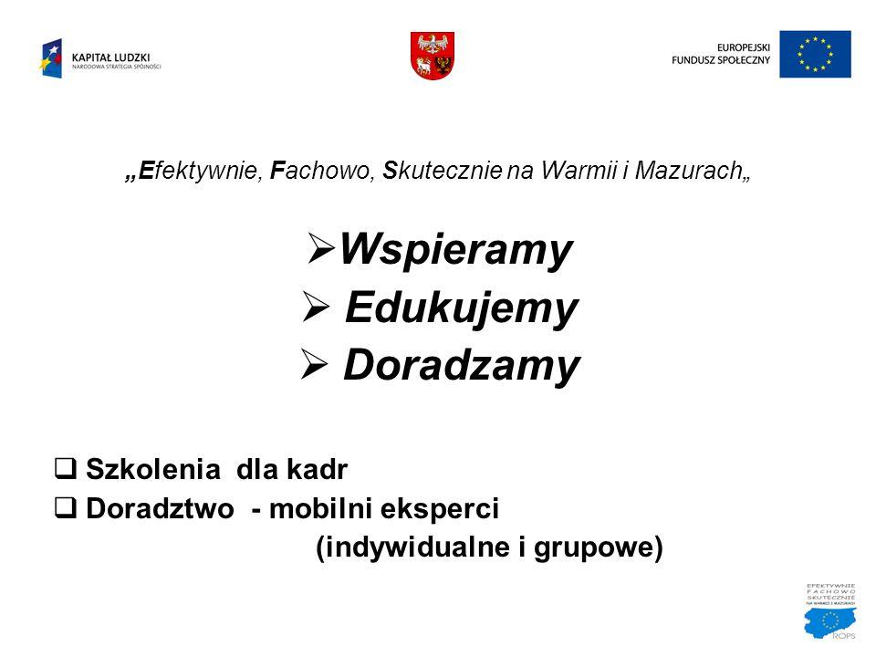 """""""Efektywnie, Fachowo, Skutecznie na Warmii i Mazurach"""""""