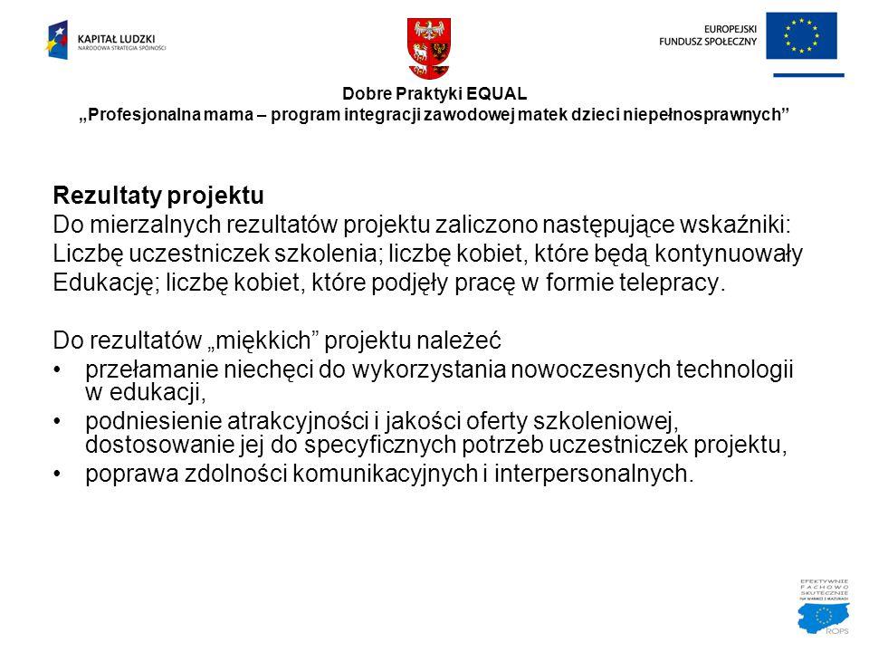 Do mierzalnych rezultatów projektu zaliczono następujące wskaźniki: