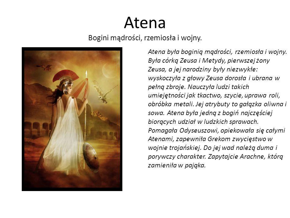 Atena Bogini mądrości, rzemiosła i wojny.