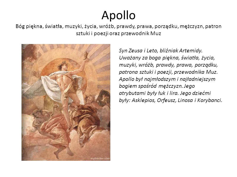 Apollo Bóg piękna, światła, muzyki, życia, wróżb, prawdy, prawa, porządku, mężczyzn, patron sztuki i poezji oraz przewodnik Muz