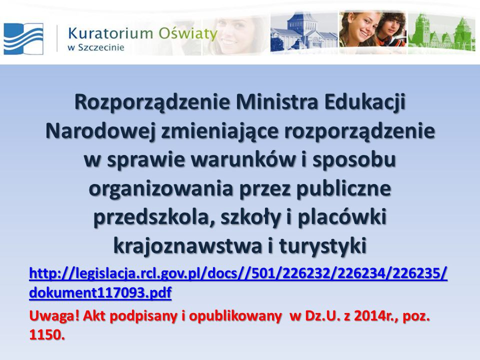 Rozporządzenie Ministra Edukacji Narodowej zmieniające rozporządzenie w sprawie warunków i sposobu organizowania przez publiczne przedszkola, szkoły i placówki krajoznawstwa i turystyki