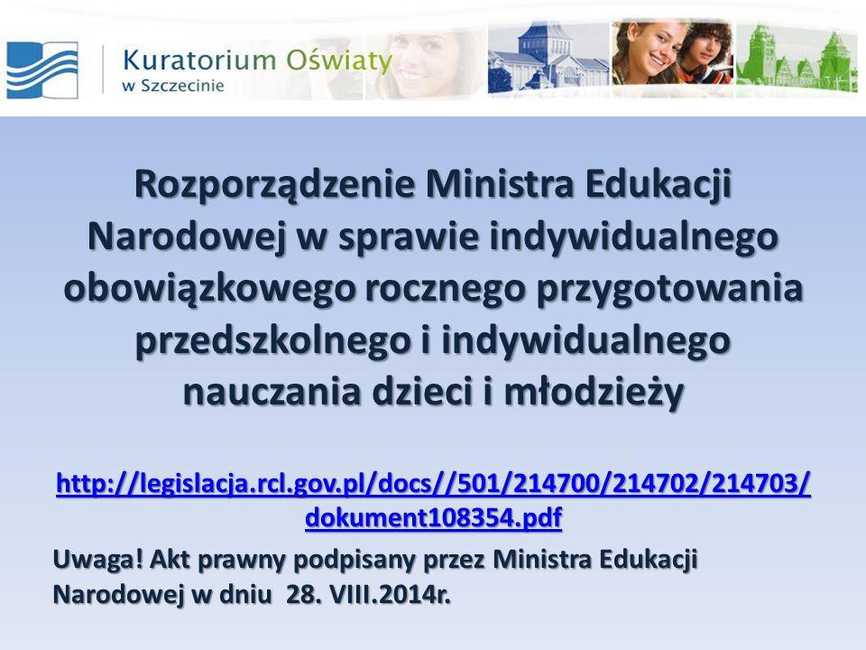 Rozporządzenie Ministra Edukacji Narodowej w sprawie indywidualnego obowiązkowego rocznego przygotowania przedszkolnego i indywidualnego nauczania dzieci i młodzieży