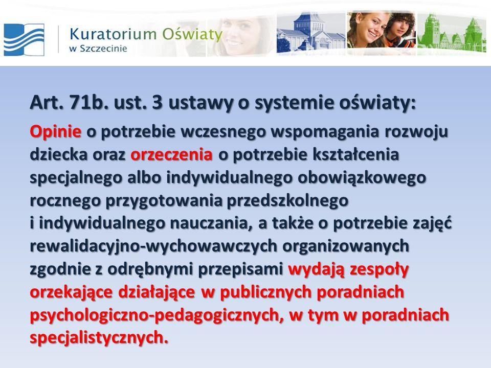Art. 71b. ust. 3 ustawy o systemie oświaty: