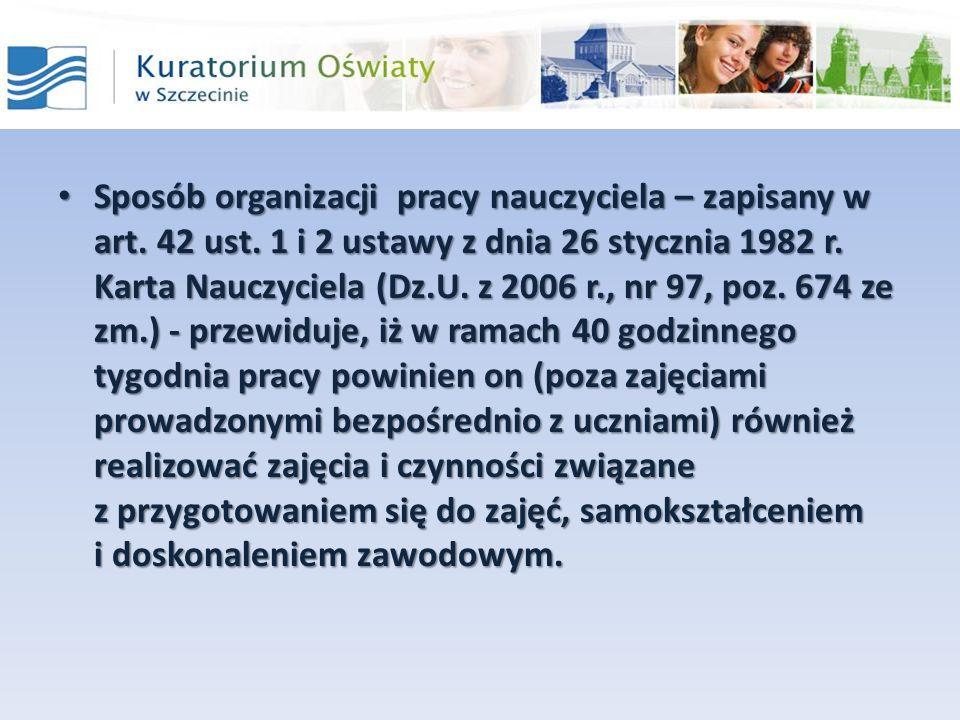 Sposób organizacji pracy nauczyciela – zapisany w art. 42 ust