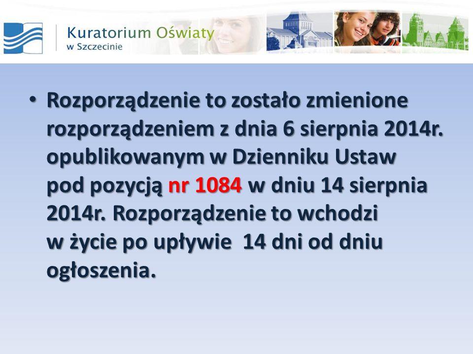 Rozporządzenie to zostało zmienione rozporządzeniem z dnia 6 sierpnia 2014r.