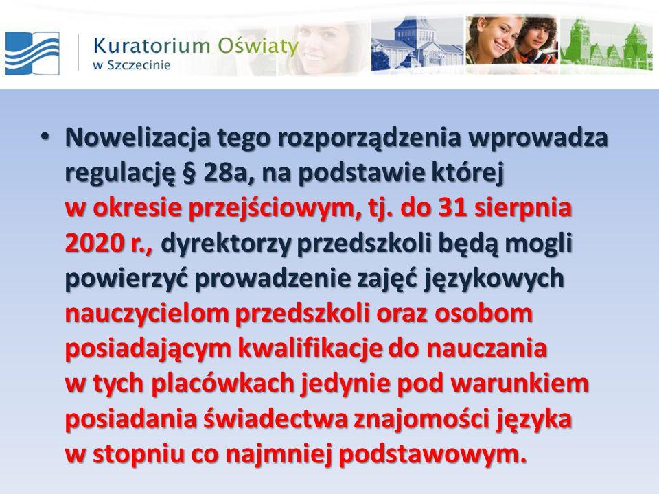Nowelizacja tego rozporządzenia wprowadza regulację § 28a, na podstawie której w okresie przejściowym, tj.