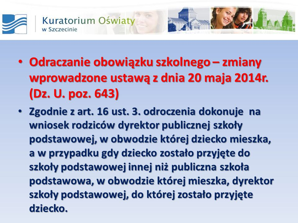 Odraczanie obowiązku szkolnego – zmiany wprowadzone ustawą z dnia 20 maja 2014r. (Dz. U. poz. 643)