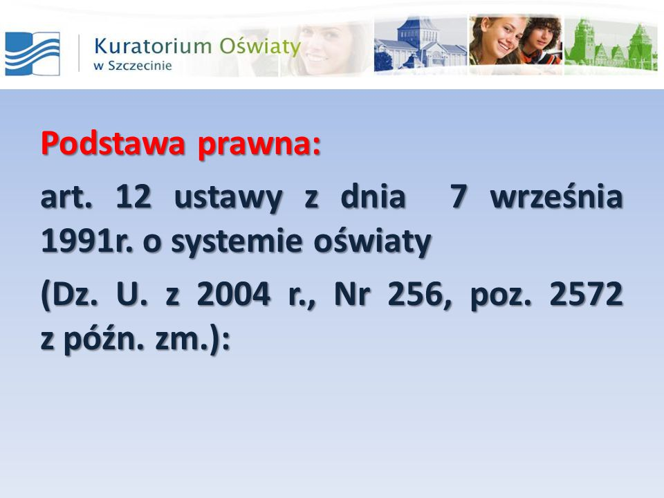 Podstawa prawna: art. 12 ustawy z dnia 7 września 1991r.